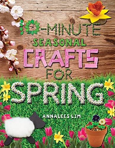 9781477792070: 10-Minute Seasonal Crafts for Spring
