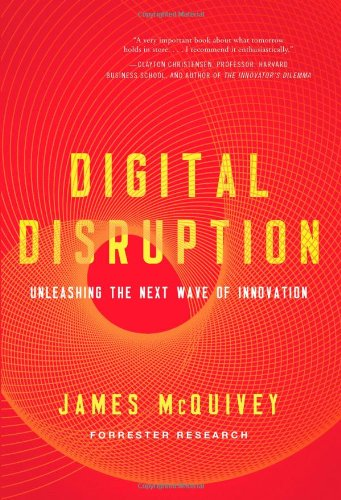 9781477800126: Digital Disruption: Unleashing the Next Wave of Innovation