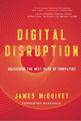 9781477800133: Digital Disruption: Unleashing the Next Wave of Innovation