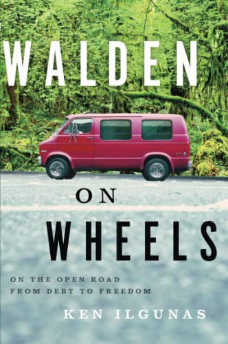 9781477800751: [ WALDEN ON WHEELS: ON THE OPEN ROAD FROM DEBT TO FREEDOM ] BY Ilgunas, Ken ( Author ) May - 2013 [ Paperback ]