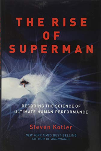 9781477800836: The Rise of Superman: Decoding the Science of Ultimate Human Performance
