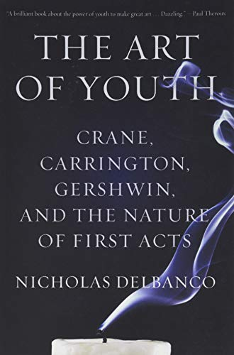 9781477800966: The Art of Youth: Crane, Carrington, Gershwin, and the Nature of First Acts