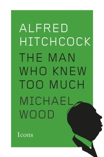 9781477801345: Alfred Hitchcock: The Man Who Knew Too Much (Icons)