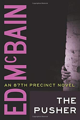 The Pusher (An 87th Precinct Novel): Ed McBain