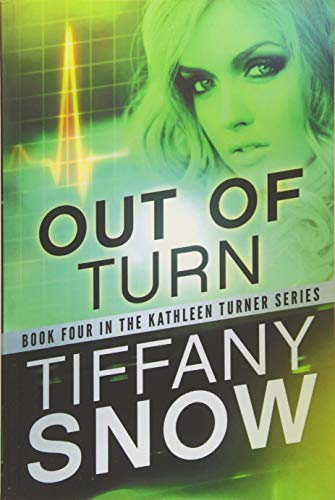 Out of Turn (The Kathleen Turner Series): Snow, Tiffany