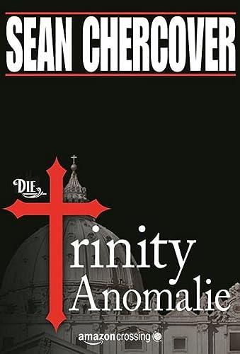9781477806081: Die Trinity-Anomalie (German Edition)