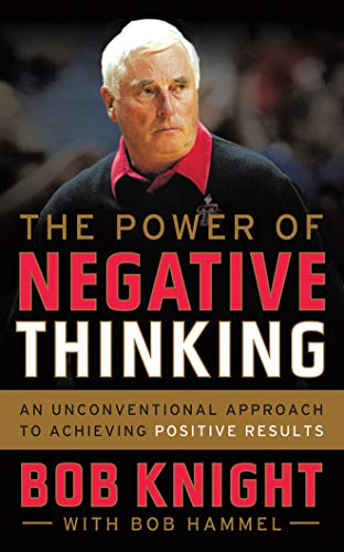 9781477807248: The Power of Negative Thinking: An Unconventional Approach to Achieving Positive Results