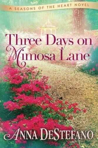 9781477807330: Three Days on Mimosa Lane (A Seasons of the Heart Novel)