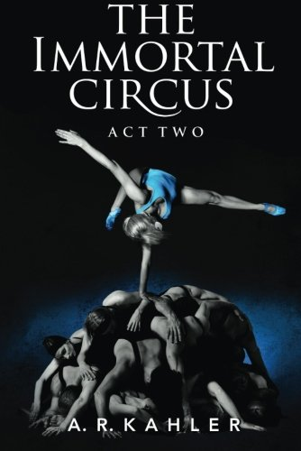 9781477807378: The Immortal Circus: Act Two (Cirque des Immortels)