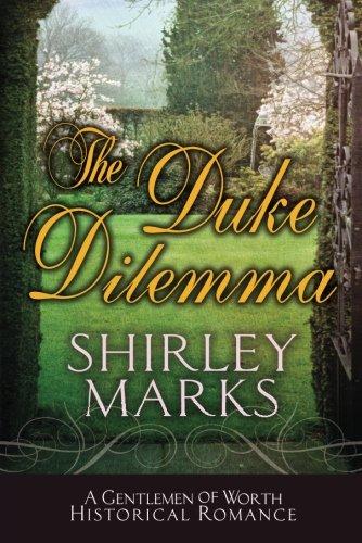The Duke Dilemma (A Gentlemen of Worth): Marks, Shirley
