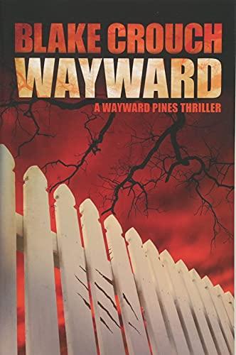 9781477808702: Wayward (The Wayward Pines Trilogy)