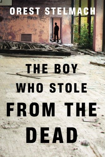 The Boy Who Stole from the Dead (The Nadia Tesla Series): Stelmach, Orest