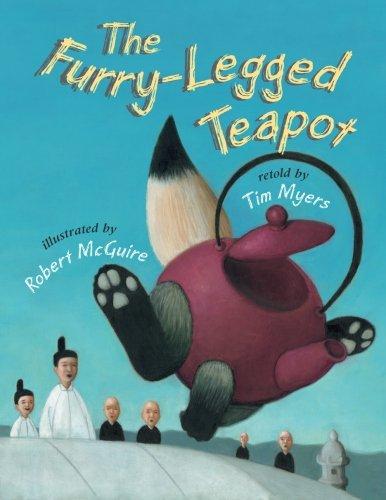 The Furry-legged Teapot: Myers, Tim J.