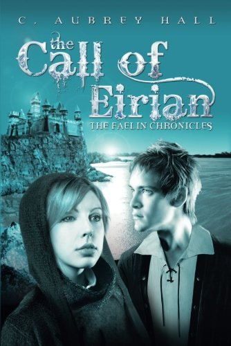 9781477810446: The Call of Eirian (The Faelin Chronicles)