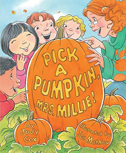 9781477810651: Pick a Pumpkin, Mrs. Millie!