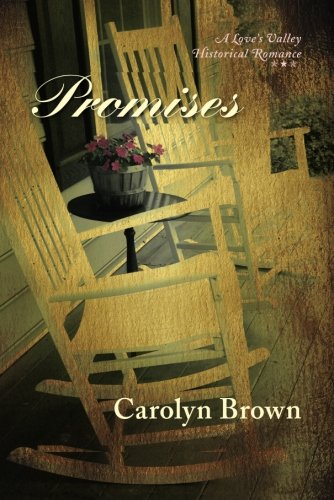 Promises (Love's Valley Historical Romance): Carolyn Brown