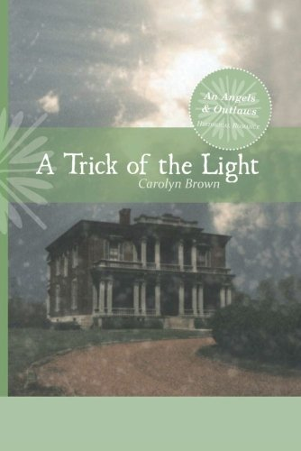 9781477811313: A Trick of the Light (An Angels & Outlaws Historical Romance)