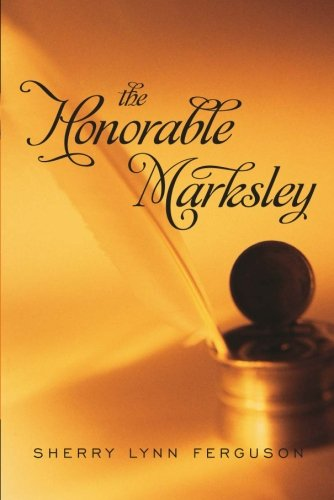 9781477811467: The Honorable Marksley
