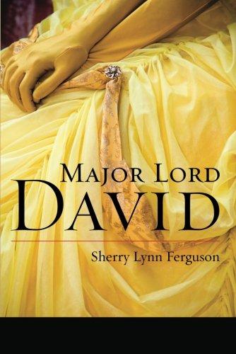Major Lord David (9781477811498) by Sherry Lynn Ferguson