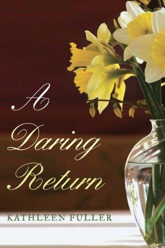 9781477811559: A Daring Return