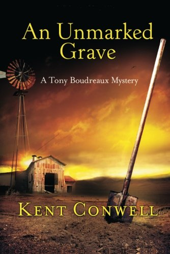 An Unmarked Grave (Paperback): Kent Conwell