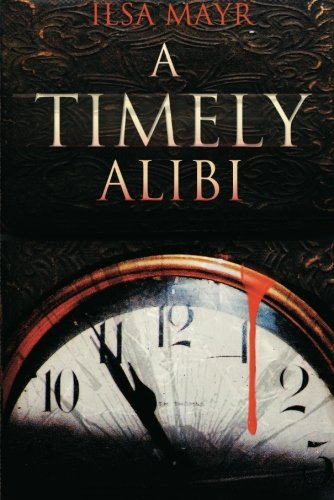 9781477812266: A Timely Alibi