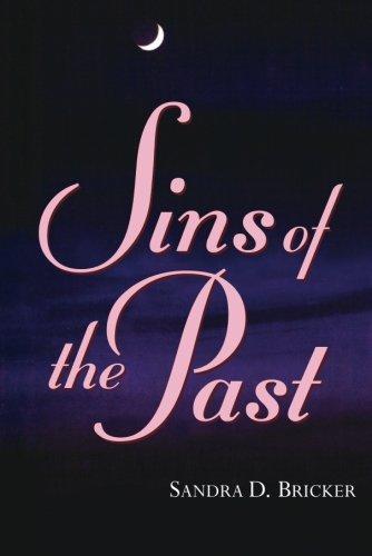 Sins of the Past (Paperback): Sandra D. Bricker