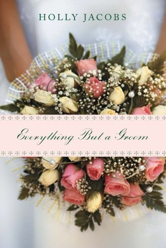 Everything But a Groom (Paperback): Holly Jacobs