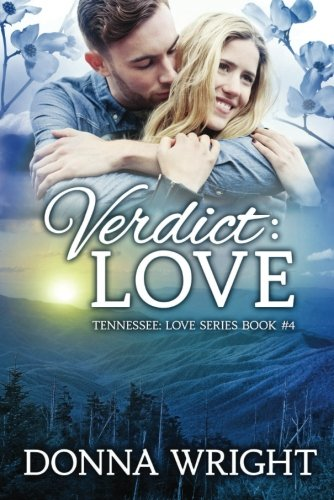 Verdict: Love (The Tennesse Love Series) (1477814566) by Donna Wright