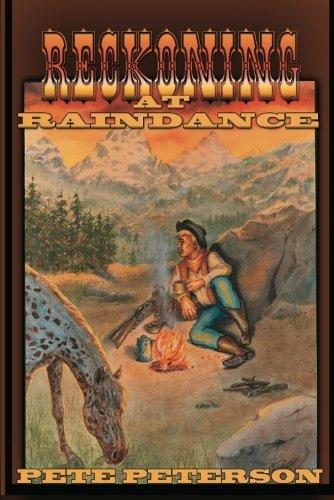 Reckoning at Raindance (Paperback): Pete Peterson