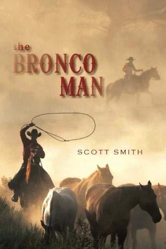 The Bronco Man (Paperback): Scott Smith