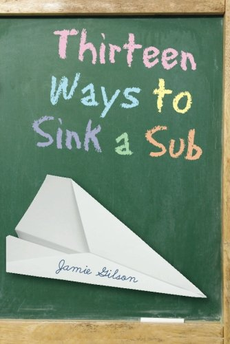 Thirteen Ways To Sink A Sub: Gilson, Jamie
