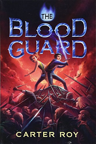 The Blood Guard (The Blood Guard Series): Roy, Carter