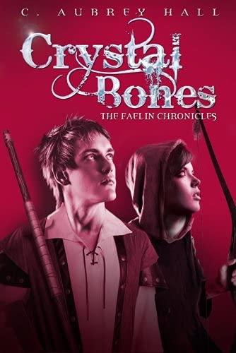 9781477816257: Crystal Bones (The Faelin Chronicles)