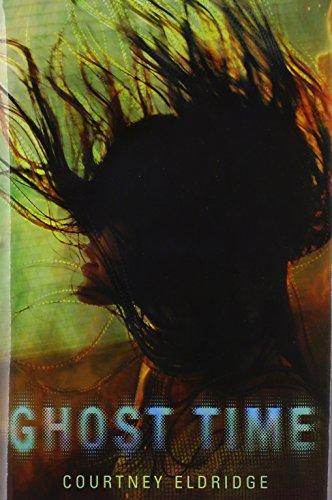 Ghost Time: Courtney Eldridge