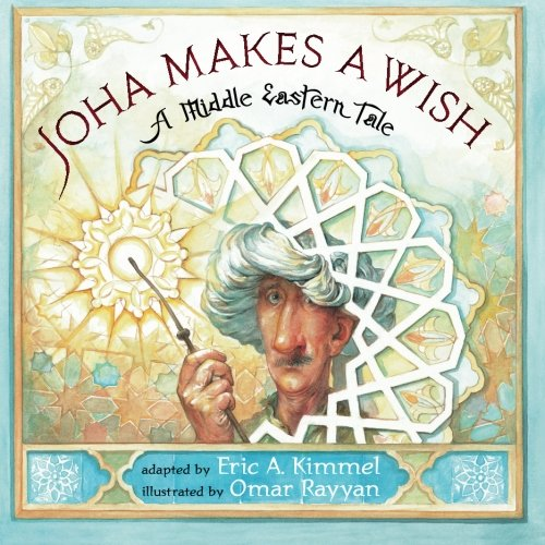 9781477816875: Joha Makes A Wish: A Middle Eastern Tale