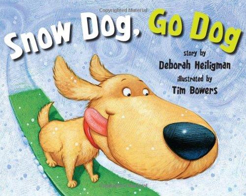 Snow Dog, Go Dog: Heiligman, Deborah