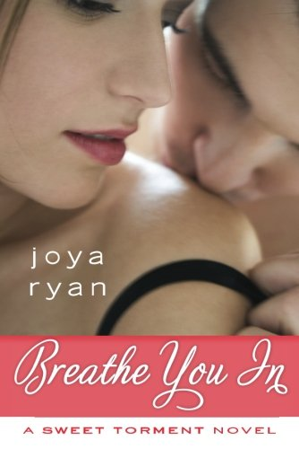 9781477818008: Breathe You In (A Sweet Torment Novel)