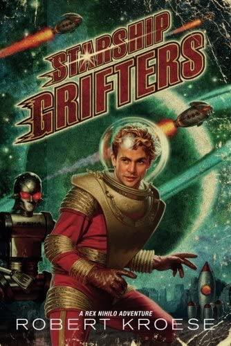 Starship Grifters (A Rex Nihilo Adventure): Robert Kroese