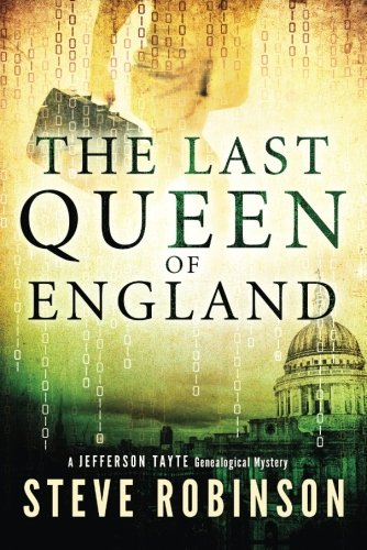 The Last Queen of England (Jefferson Tayte Genealogical Mystery): Robinson, Steve
