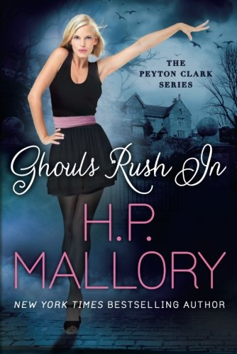 9781477818558: Ghouls Rush In (The Peyton Clark Series)