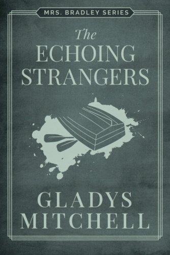 9781477818954: The Echoing Strangers (Mrs. Bradley)