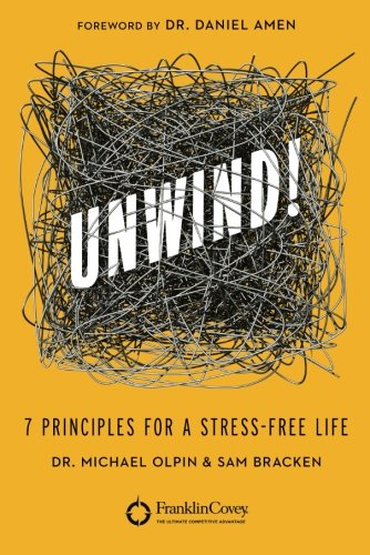 9781477819593: Unwind!: 7 Principles for a Stress-Free Life