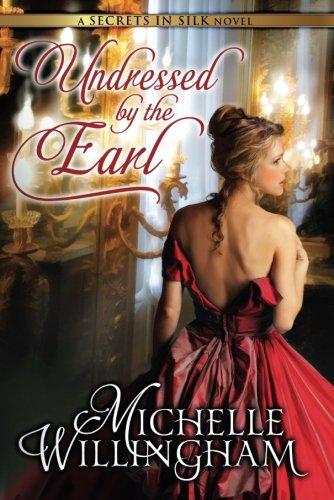 9781477819814: Undressed by the Earl (Secrets in Silk)