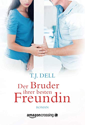 9781477820483 - Dell, T.J.: Der Bruder ihrer besten Freundin - Buch