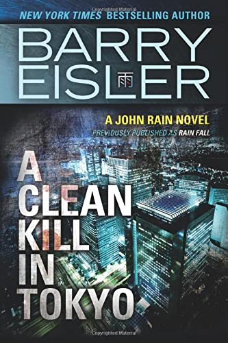 9781477820803: A Clean Kill in Tokyo (Previously Published as Rain Fall) (A John Rain Novel)