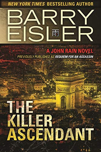 9781477820834: The Killer Ascendant (Previously Published as Requiem for an Assassin) (A John Rain Novel)