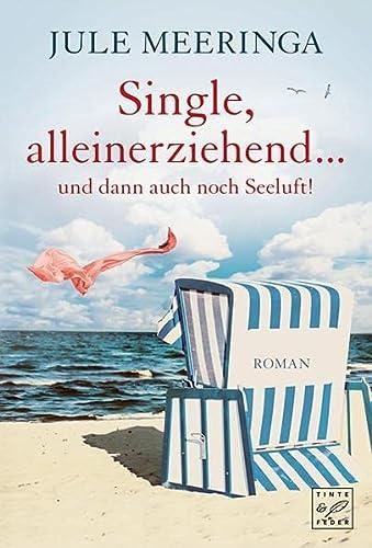 9781477820919: Single, alleinerziehend ... und dann auch noch Seeluft! (German Edition)