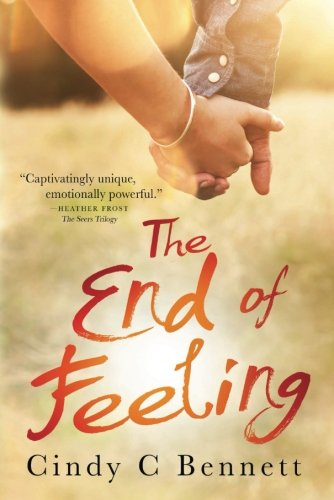 The End of Feeling: Cindy C Bennett
