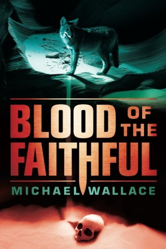 Blood of the Faithful (Righteous Series): Wallace, Michael